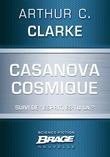 Casanova cosmique (suivi de) Esprit, es-tu là ?