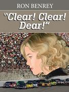 Clear! Clear! Dear!