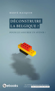 Déconstruire la Belgique ?