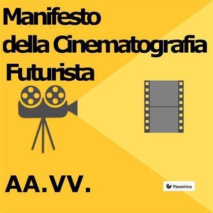Manifesto della Cinematografia Futurista