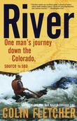 River: One Man's Journey Down the Colorado, Source to Sea