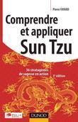 Comprendre et appliquer Sun Tzu - 3e éd.: 36 stratagèmes de sagesse en action