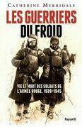 Les Guerriers du froid: Vie et mort des soldats de l'armée rouge, 1939-1945