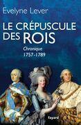 Le crépuscule des rois: Chronique, 1757-1789