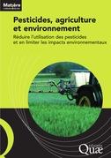 Pesticides, agriculture et environnement - Réduire l'utilisation des pesticides et en limiter les impacts environnementaux