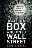 Out of the Box and onto Wall Street: Unorthodox Insights on Investments and the Economy