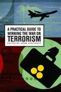 A Prcticl Guide to Winning the Wr on Terrorism