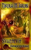 Svantevit - historischer Roman