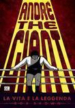 André The Giant: La vita e la leggenda