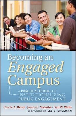 Becoming an Engaged Campus: A Practical Guide for Institutionalizing Public Engagement