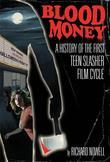 Blood Money: A History of the First Teen Slasher Film Cycle