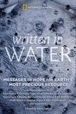 Written in Water: Messages of Hope for Earth's Most Precious Resource