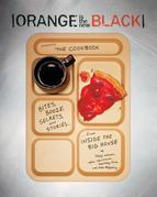 Orange Is the New Black Presents: The Cookbook: The Cookbook