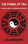 The Power of Tao: A Timeless Guide to Happiness and Harmony