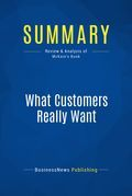 Summary : What Customers Really Want - Scott Mckain