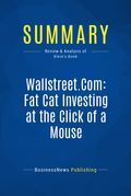 Summary : Wallstreet.Com Fat Cat Investing at the Click of a Mouse - Andrew D. Klein