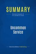 Summary : Uncommon Service - Frances Frei and Anne Morriss