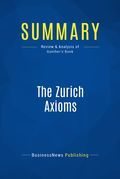 Summary : The Zurich Axioms - Max Gunther