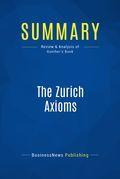 Summary : The Zurich Axioms - Max Gunther