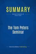 Summary : The Tom Peters Seminar - Tom Peters