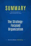 Summary : The Strategyfocused Organization - Robert S. Kaplan and David P. Norton