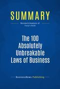 Summary : The 100 Absolutely Unbreakable Laws of Business Success - Brian Tracy