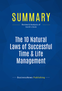 Summary : The 10 Natural Laws of Successful Time & Life Management - Hyrum W. Smith