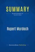 Summary : Rupert Murdoch - Jerome Tuccille