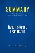 Summary : Resultsbased Leadership - Dave Ulrich, Jack Zenger, Norm Smallwood