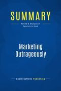 Summary : Marketing Outrageously - Jon Spoelstra