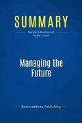Summary : Managing the Future - Robert B. Tucker