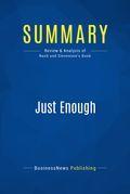 Summary : Just Enough - Laura Nash, Howard Stevenson