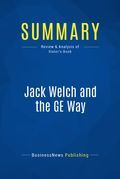 Summary : Jack Welch and the Ge Way - Robert Slater