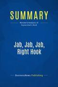 Summary : Jab, Jab, Jab, Right Hook - Gary Vaynerchuk