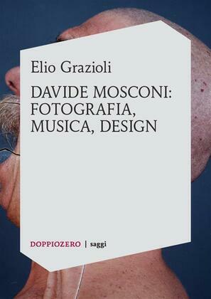 Davide Mosconi: fotografia, musica, design