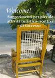 WELCOME! Suggerimenti per piccole attività turistico-ricettive di successo