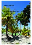 La Polynésie, ce sublime ailleurs...