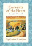 Currents of the Heart: Glimpses of God in the Stream of Life