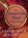 The Baskerville Affair Complete Series 3-Book Bundle: A Study in Silks, A Study in Darkness, A Study in Ashes (plus three short stories)