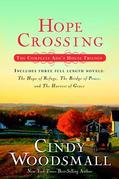 Hope Crossing: The Complete Ada's House Trilogy, includes The Hope of Refuge, The Bridge of Peace, and The Harvest of Grace