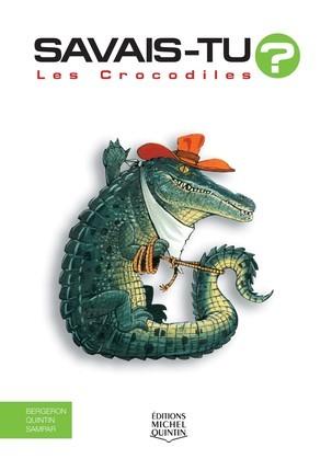Savais-tu? - En couleurs 10 - Les Crocodiles