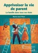 Apprivoiser la vie de parent