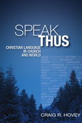 Speak Thus: Christian Language in Church and World