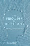 "In the Fellowship of His Suffering: A Theological Interpretation of Mental Illness-A Focus on ""Schizophrenia"""