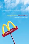 Jesus Goes to McDonald's: Theology and Consumer Society