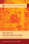 The Future of Christian Mission in India: Toward a New Paradigm for the Third Millennium