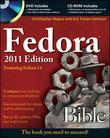 Fedora Bible 2011 Edition: Featuring Fedora Linux 14