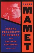 Sexual Perversity in Chicago and the Duck Variations: Two Plays