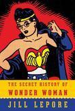 The Secret History of Wonder Woman