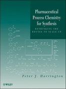 Pharmaceutical Process Chemistry for Synthesis: Rethinking the Routes to Scale-Up